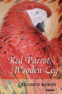 Red Parrot  Wooden Leg Poet Erotic Humorous Exotic And Sensuous It