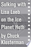 Sulking with Lisa Loeb on the Ice Planet Hoth