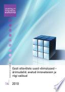 Eesti ettevõtete uued võimalused - ärimudelid, avatud innovatsioon ja riigi valikud