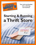 The Complete Idiot s Guide to Starting and Running a Thrift Store
