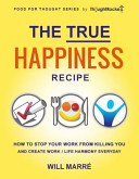 The TRUE Happiness Recipe