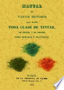 Manual de varios metodos para hacer toda clase de tintas  asi negras y de colores como doradas y plateadas