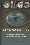 Cinemagritte: René Magritte Within the Frame of Film History, Theory, and Practice
