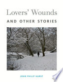 Lovers  Wounds and Other Stories