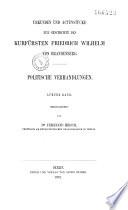 Urkunden und Actenstücke zur Geschichte der Kurfürsten Friedrich Wilhelm von Brandebourg...