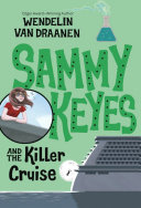 Sammy Keyes And The Killer Cruise : a cruise, only to be swept up...