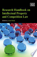 Research Handbook On Intellectual Property And Competition Law : interaction of ip and competition...