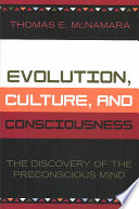 Evolution, Culture, And Consciousness : comprehensive theory of human perception and...