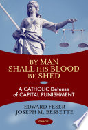 By Man Shall His Blood Be Shed With Political Efforts To Eliminate The Death Penalty