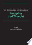 The Cambridge Handbook Of Metaphor And Thought
