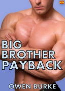 Big Brother Payback  Gay Taboo Erotica