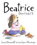 Beatrice Doesn t Want to