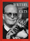 Writers And Their Cats : volume celebrates 45 famous authors who have...