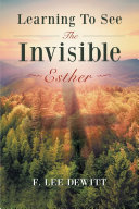 Learning to See the Invisible - Esther