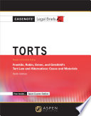 Casenote Legal Briefs for Tort Law and Alternatives  Keyed to Franklin  Rabin  Green and Geistfeld