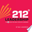 212 Leadership: The 10 Rules for Highly Effective Leadership