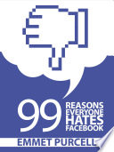 99 Reasons Everyone Hates Facebook