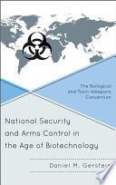 National Security and Arms Control in the Age of Biotechnology