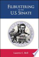 Filibustering in the U S  Senate