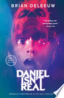 Daniel Isn T Real