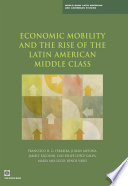 Economic Mobility and the Rise of the Latin American Middle Class Middle Class Recently Expanded To The