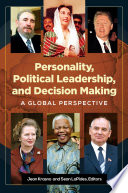 Personality Political Leadership And Decision Making A Global Perspective