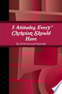 5 Attitudes Every Christian Should Have : ...