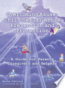 Overcoming Abuse Child Sexual Abuse Prevention And Protection