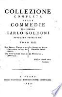 COLLEZIONE COMPLETA DELLE COMMEDIE DEL SIGNOR CARLO GOLDONI AVVOCATO VENEZIANO