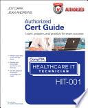 CompTIA Healthcare IT Technician HIT 001 Cert Guide