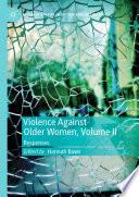 Violence Against Older Women Volume Ii
