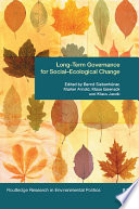 Long Term Governance for Social Ecological Change
