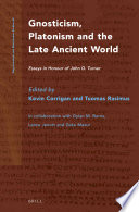 Gnosticism  Platonism and the Late Ancient World