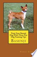 Train Your Basenji Dog with These Fun Dog Training Tips