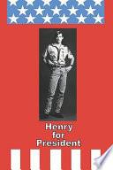 Henry For President