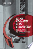 Velvet Revolution at the Synchrotron  Biology  Physics  and Change in Science
