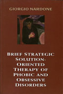 Brief Strategic Solution Oriented Therapy Of Phobic And Obsessive Disorders