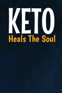Keto Heals The Soul