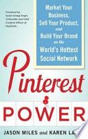 Pinterest Power: Market Your Business, Sell Your Product, and Build Your Brand on the World's Hottest Social Network Pdf/ePub eBook