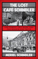 The Lost Café Schindler: One Family, Two Wars, and the Search for Truth