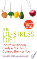 The De stress Diet The revolutionary lifestyle plan for a calmer  slimmer you