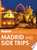 Fodor s Madrid and Side Trips