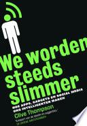 We Worden Steeds Slimmer