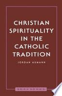 Ebook Christian Spirituality in the Catholic T Epub Jordan Aumann Apps Read Mobile