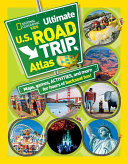 National Geographic Kids Ultimate U S  Road Trip Atlas