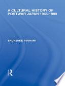 A Cultural History of Postwar Japan