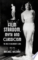 Film Stardom  Myth and Classicism