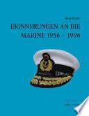 Erinnerungen an die Marine 1956 - 1996