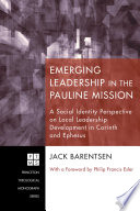 Emerging Leadership in the Pauline Mission Award** Where Did Paul Find Leaders For