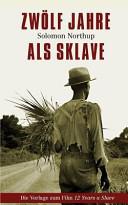Zwolf Jahre ALS Sklave   12 Years a Slave